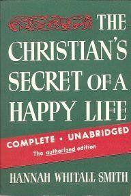 The Christian's Secret of a Happy Life by Hannah Whitall Smith, http://www.amazon.com/dp/0800786629/ref=cm_sw_r_pi_dp_qLF.qb08BHHHQ