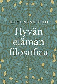 Hyvän elämän filosofia – vangitseva teos - Tietysti.fi