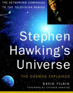 Stephen Hawking's Universe: The Cosmos Explained                      by David Filkin, Elliot Beard (Designed by), Stephen Hawking (Foreword...