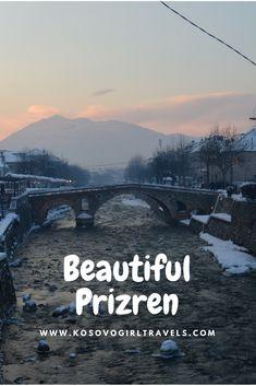 Beautiful Prizren – Kosovo Girl Travels