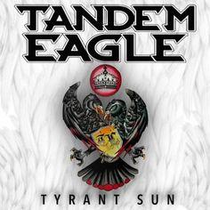 Tandem Eagle - Tyrant Sun (2016)