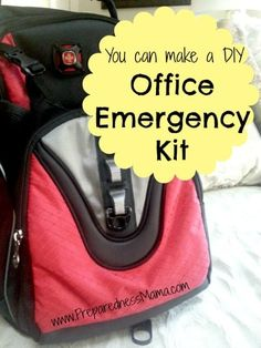 Make a DIY Office Emergency Kit - 72 Hour Kits - Emergency Preparedness Great for people who work in a profession that requires them to be at work during disasters