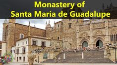 Best Tourist Attractions Places To Travel In Spain | Monastery of Santa María de Guadalupe