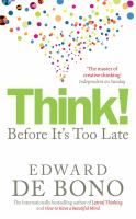 Think! : before it's too late by Edward de Bono