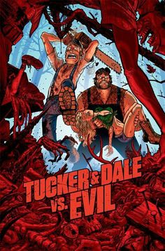 Check This Out: Indie Horror 'Tucker & Dale vs Evil' Comic Art Poster Comic Poster, Movie Poster Art, Comic Art, Fan Poster, Horror Movie Posters, Horror Movies, Scary Movies, Great Movies, Amazing Movies