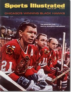 Stan Mikita, Kenny Wharram and Doug Mohns appear on the March 1967 cover of Sports Illustrated. Chicago Blackhawks, Montreal Canadiens, Sports Magazine Covers, Chicago Hockey, Si Cover, Bobby Hull, Hockey Pictures, Sports Illustrated Covers, Hockey Players