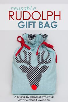 Sew a Reusable Rudolph Gift Bag!