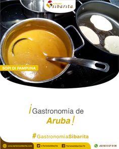 """En Aruba te llevaremos a conocer la mejor #GastronomíaSibarita, y probarás una rica """"Sopi di pampuna"""", hecha con calabazas"""