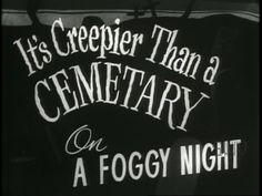 It's creepier than a cemetery on a foggy night.