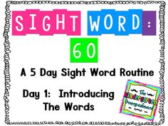 Sight Word 60: Day 1