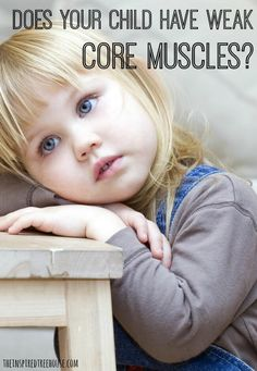 Does your child have weak core muscles?