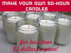Make your own 50-hour candles for less than 2 dollars a piece!! *Emergency Preparedness* Everyone should have some of these!