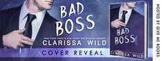Ogitchida Kwe's Book Blog : Cover Reveal for Bad Boss by Clarissa Wild  Giveaw...
