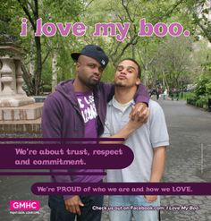 """""""I Love My Boo campaign features real young men of color loving each other passionately. Rather than sexualizing gay relationships, this campaign models caring, and highlights the importance of taking care of each other. Social Marketing Campaigns, Genderqueer, My Boo, Equal Rights, Social Change, Feminism, Equality, Gay, Young Men"""