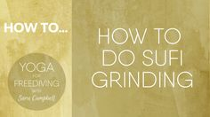 How to do Sufi Grinding
