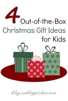4 Out-of-the-Box Christmas Gift Ideas for Kids