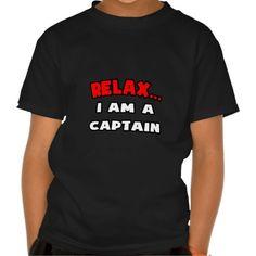 Relax  I Am A Captain Tee T Shirt, Hoodie Sweatshirt