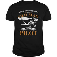 (Tshirt Top Sale) old man who is a pilot  Discount Best  old man who is a pilot  Tshirt Guys Lady Hodie  SHARE and Get Discount Today Order now before we SELL OUT  #tshirt #pinteres #Tshirtamerican #Tshirtjob #Tshirtnam