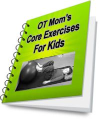 OT Mom's Core Exercises for Kids is full of easy core strengthening exercises that you can do with your child at home.