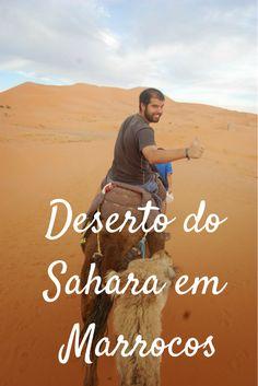 Vejam como foi a minha experiência no Deserto do Sahara em Marrocos!