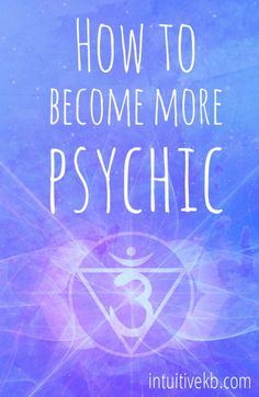 how-to-become-more-psychic