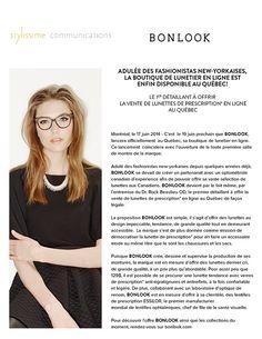 Our Wall of Fame ☺ | BonLook - art de vivre, stylissime communications «C'est le 19 juin prochain que Bonlook lancera officiellement au Québec, sa boutique de lunetier en ligne. Ce lancement coincidera avec l'ouverture de la toute nouvelle salle de montre de la marque».