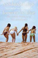 Ann Brashares - Forever In Blue: The Fourth Summer Of The Sisterhood