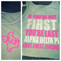 alpha delta pi tank..haha really didnt care for that movie but I love this quote now!
