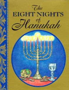 The Eight Nights of Hanukah by Suzanne Bellenson