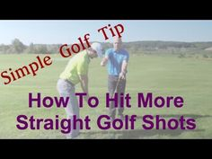 A Simple Golf Tip For Taking Dead Aim - The Best Quick Fix In Golf - simple golf swing | golf made simple |Simple Golf