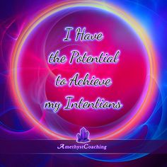 Today's Affirmation: I Have The Potential To Achieve My Intentions <3 #affirmation #coaching It is not enough just to repeat words, while repeating the affirmation, feel and believe that the situation is already real. This will put more energy into the affirmation.