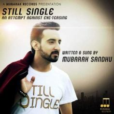Enjoy your online favorite Punjabi mp3 songs of album Still Single by Mubarak Sandhu without any pay. You also direct download latest Punjabi album songs in just a single click.