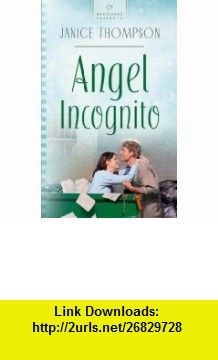 Angel Incognito (Heartsong Presents #593) (9781593100568) Janice Thompson , ISBN-10: 1593100566  , ISBN-13: 978-1593100568 ,  , tutorials , pdf , ebook , torrent , downloads , rapidshare , filesonic , hotfile , megaupload , fileserve