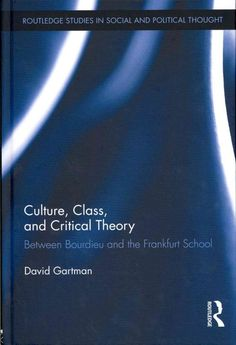 New Culture Class and Critical Theory Between Bourdieu and The Frankfurt Scho 0415524202   eBay