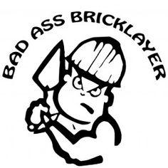 Bad Ass Bricklayer Decal