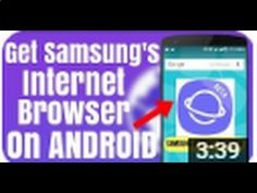 Get Samsung Internet Browser On Any Android 😎