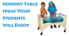 Sensory Tables- Great ways for kids to explore and learn by interaction.