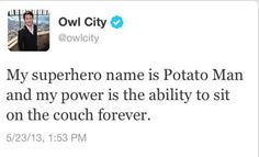 He is the superhero we all aspire to be. | Community Post: 20 Reasons Owl City Is Basically Us