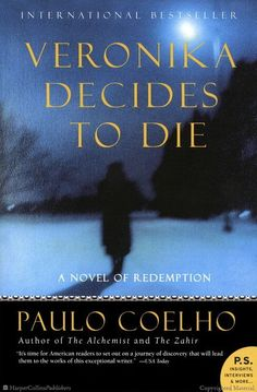 Veronika Decides to Die. Read this book in college and it shook us to the core