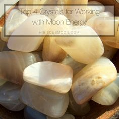 Top 4 Crystals to Work with Moon Energy - Hibiscus Moon Crystal Academy | Crystal Healing | Crystal Healer | Crystal Therapy | Certified…