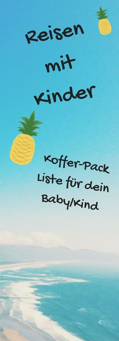 Reisen mit Kinder, was du für deinen Urlaub mit nehmen solltest. Eine Koffer-Packliste für dein Baby/Kind #mama #mamablogger #urlaub #reisen