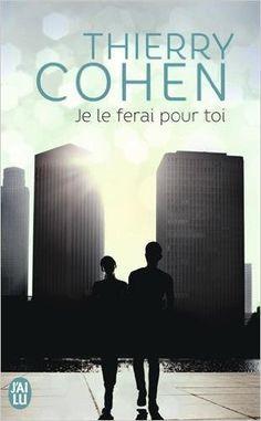 Amazon.fr - Je le ferai pour toi - Thierry Cohen - Livres