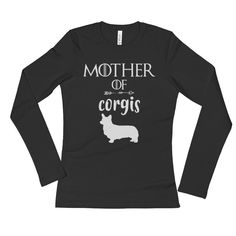 Ladies' Mother of Corgi Long Sleeve T-shirt Corgi gift