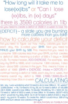 This calculation is used for losing lbs of Fat. Set a realistic goal/time frame & never go under 1,200 calories a day. It may be a bit confusing but as long as you create a deficit of about 500 calories per day from your BMR & exercise, you should lose about 2 lbs of fat per week, which is a healthy rate of loss.