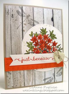 I love the rustic feel of this woodgrain from the Farmer's Market DSP and I thought it went nicely with the florals from Awesomely Artistic (which I can ...