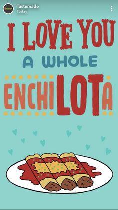 enchilada food pun Punny Puns, Cute Puns, Puns Jokes, Cute Memes, Cute Quotes, Valentines Puns, My Funny Valentine, Food Jokes, Food Humor