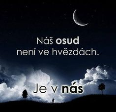 Je v nás. Yoga Quotes, Motivational Quotes, Inspirational Quotes, Sad Love, Monday Motivation, Believe In You, Quotations, Mojito, Karma
