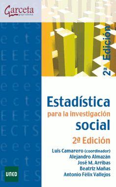 Estadística para la investigación social / Luis Camarero (coordinador) ; Alejandro Almazán [et al.]. Garceta, 2013