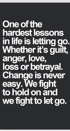 This is so true. We fight top hold on to our ideals and our weaknesses.