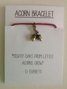 Cute!  Mighty Oaks from Little Acorns Grow